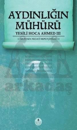 Aydınlığın Mühürü - Yesili Hoca Ahmed 3