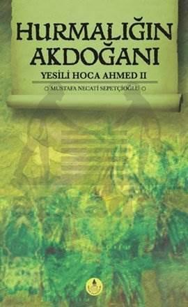 Hurmalığın Akdoğanı - Yesili Hoca Ahmed 2