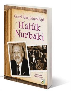 Gerçek Alim Gerçek Aşık Haluk Nurbaki