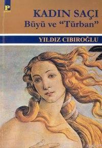 Kadın Saçı-Büyü ve Türban