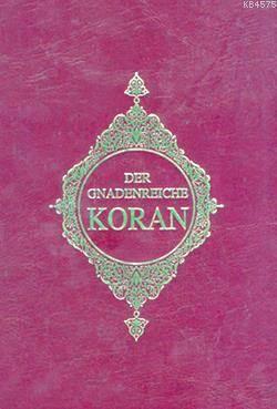 Der Gnadenreiche Koran (Almanca Kur'an-I Kerim Meali)