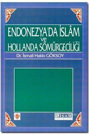 Endonezya'da İslam Ve Hollanda Sömürgeciliği