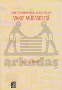 Türk Yenileşme Tarihi Çerçevesinde Vakıf Müessesesi