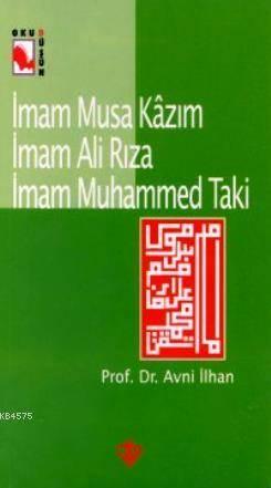 İmam Musa Kazım İmam Ali Rıza Muhammed Taki