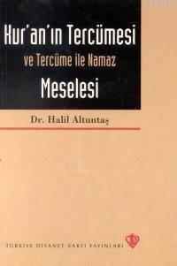 Kur'an'ın Tercümesi Ve Tercüme İle Namaz Meselesi