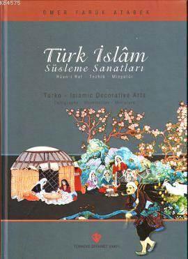 Türk İslam Süsleme Sanatları; Hüsn-İ Hat - Tezhib - Minyatür