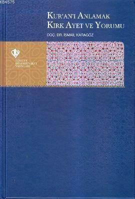 Kur'an-I Anlamak Kırk Ayet Ve Yorumu