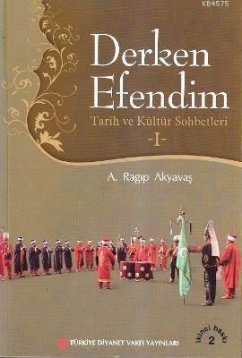 Derken Efendim 1; Tarih Ve Kültür Sohbetleri