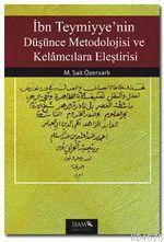 Ibn Teymiyye'nin Düsünce Metadolojisi ve Kelamcilara Elestirisi