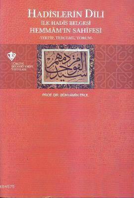 Hadislerin Dili; İlk Hadis Belgesi Hemmam'ın Sahnesi -Tertip, Tercüme, Yorum-