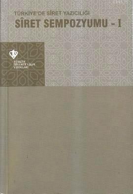 Siret Sempozyumu 1; Türkiye'de Siret Yazıcılığı
