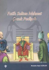 Fatih Sultan Mehmet - Çocuk Padişah