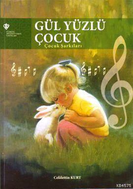 Gül Yüzlü Çocuk; Çocuk Şarkıları