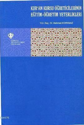 Kur'an Kursu Öğreticilerinin Eğitim - Öğretim Yeterlikleri