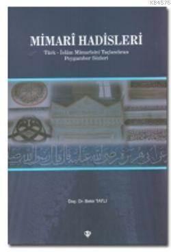 Mimari Hadisleri; Türk-İslam Mimarisini Taçlandıran Peygamber Sözleri