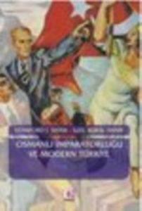 Osmanlı İmparatorluğu ve Modern Türkiye Cilt 2