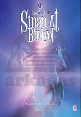 Sinan At Biniyor / Rüya Yolculugu 3