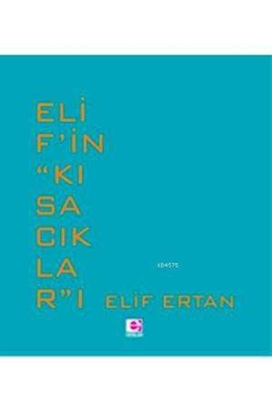 """Elif'in """"Kısacıklar""""ı"""