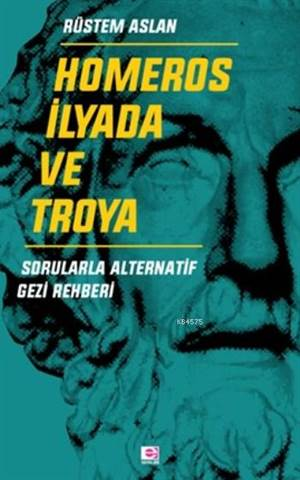 Homeros İlyada Ve Troya