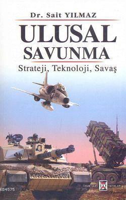 Ulusal Savunma; Strateji, Teknoloji, Savaş