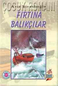 Sincap Kardeş Dizisi - 1 Fırtına Balıkçılar