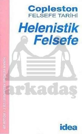 Helenistik Felsefe - Copleston Felsefe Tarihi / Yunan ve Roma Felsefesi