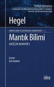 Mantık Bilimi, Felsefi Bilimler Ansiklopedisi I  (KÜÇÜK MANTIK)