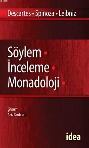 Söylem, İnceleme, Monadoloji / Desc., Spınoza, Leıb.