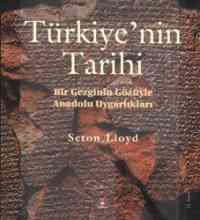 Türkiye'nin Tarihi / Bir Gezginin Gözüyle Anadolu Uygarlıkları