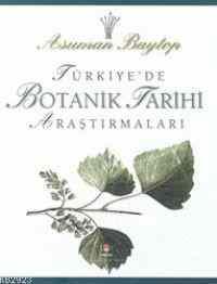 Türkiye'de Botanik Tarihi Araştırmaları