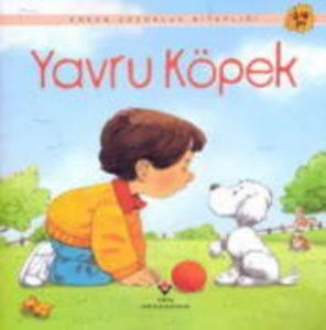 Erken Çocuk Kitaplığı: Yavru Köpek