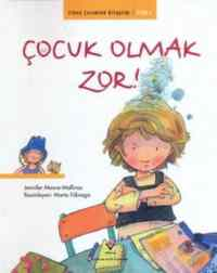 Erken Çocukluk Kitaplığı-Çocuk Olmak Zor!