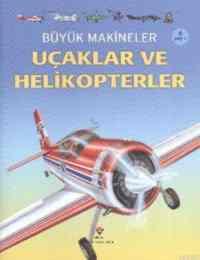 Büyük Makineler:Uçaklar ve Helikopterler