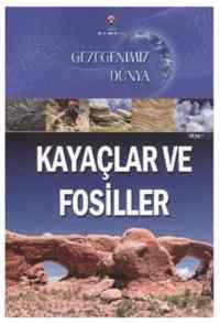 Gezegenimiz Dünya Kayaçlar ve Fosiller