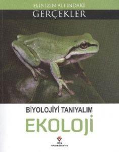 Elinizin Altındaki Gerçekler Biyolojiyi Tanıyalım Ekoloji