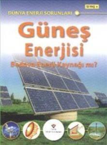 Dünya Enerji Sorunları Güneş Enerjisi Bedava Enerji Kaynağı Mı