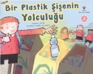 Bir Plastik Şişenin Yolculuğu 6 Yaş