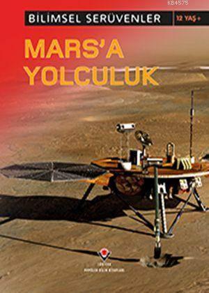 Bilimsel Serüvenler : Marsa Yolculuk