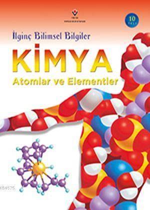 İlginç Bilimsel Bilgiler Kimya - Atomlar ve Elementler