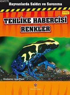 Hayvanlarda Saldırı ve Savunma - Tehlike Habercisi Renkler