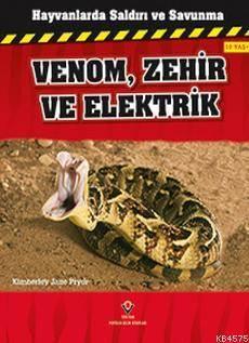 Hayvanlarda Saldırı ve Savunma - Venom, Zehir ve Elektrik