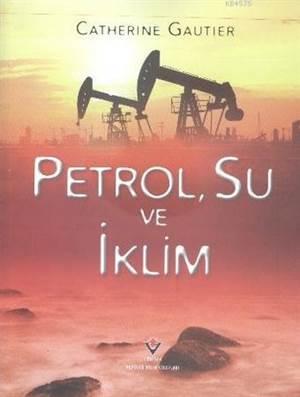 Petrol Su Ve İklim