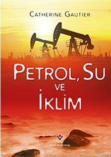 Petrol, Su ve İklim