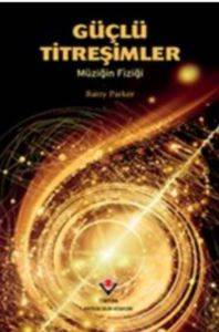 Güçlü Titreşimler - Müziğin Fiziği