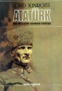 Atatürk Bir Milletin Yeniden Doğuşu