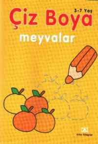 Çiz Boya Okul Öncesi Eğitim 4: Meyvalar