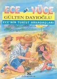 Ece ile Yüce Ece'nin Turist Arkadaşları