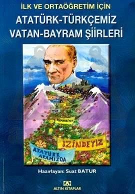 Atatürk-Türkçemiz-Vatan-Bayram Şiirleri (İlk ve Ortaöğretim İçin)