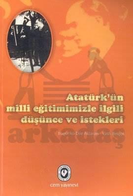 Atatürk'Ün Milli Eğitimimizle İlgili Düşünce Ve İstekleri