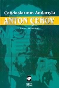 Çağdaşlarinin Anilariyla Anton Çehov